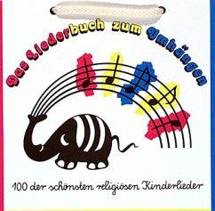 Das Liederbuch zum Umhängen - 100 der schönsten religiösen Kinderlieder