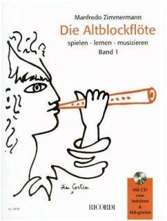 Die Altblockflöte spielen, lernen, musizieren, m. Audio-CD