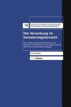 Die Verwirkung im Immaterialgüterrecht - Steinke, Tina