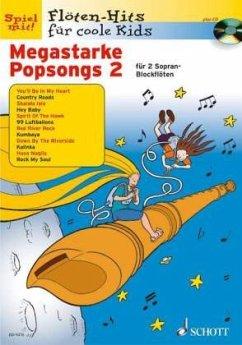 Megastarke Popsongs, 2 Sopran-Blockflöte, m. Audio-CD