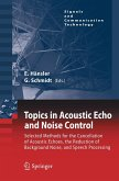 Topics in Acoustic Echo and Noise Control
