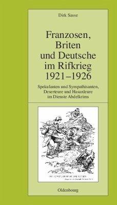 Franzosen, Briten und Deutsche im Rifkrieg 1921-1926 - Sasse, Dirk
