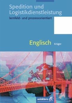 Spedition und Logistikdienstleistung - Englisch - Krüger, Norbert