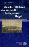 Geschichtlichkeit der Vernunft beim Jenaer Hegel