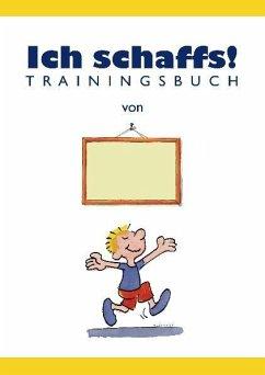 Ich schaffs! - Trainingsbuch für Kinder - Furman, Ben; Hegemann, Thomas