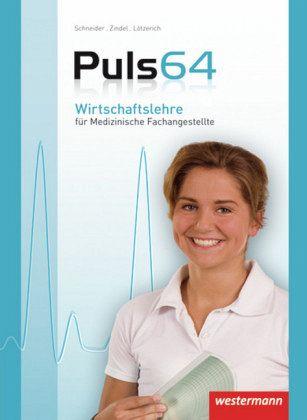Puls 64 Wirtschaftslehre für Medizinische Fachangestellte. Schülerbuch - Lötzerich, Roland; Zindel, Manfred; Schneider, Peter-J.
