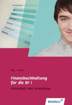 Finanzbuchhaltung für die BF I - Bug, Manfred; Moster, Rainer