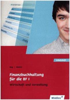 Finanzbuchhaltung für die BF I. Arbeitsheft - Bug, Manfred; Moster, Rainer