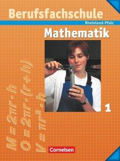 Berufsfachschule Mathematik 1. Schülerbuch mit Formelsammlung. Rheinland-Pfalz