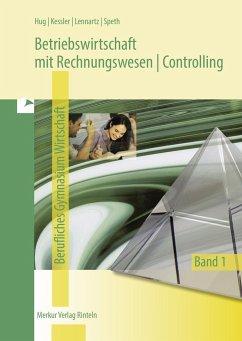 Betriebswirtschaft mit Rechnungswesen/Controlling 1. Fachgymnasium Wirtschaft. Jahrgang 11. Niedersachsen - Speth, Hermann;Hug, Hartmut;Lennartz, Martina