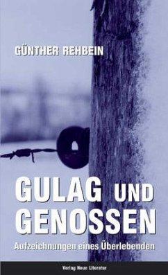 Gulag und Genossen - Rehbein, Günther