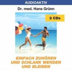 Einfach zuhören und schlank werden - Grünn,Hans Dr.Med.
