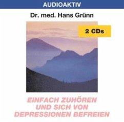 Einfach zuhören und sich von Depressionen befreien - Grünn,Hans Dr.Med.
