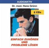 Einfach zuhören und Probleme lösen