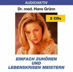 Einfach zuhören und Lebenskrisen meistern - Grünn,Hans Dr.Med.