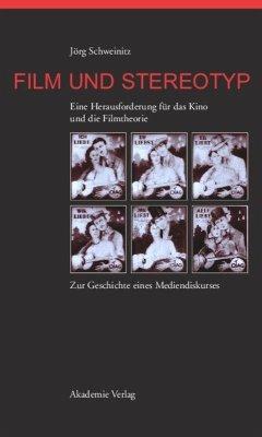 Film und Stereotyp - Schweinitz, Jörg