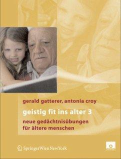 Geistig fit ins Alter 3 - Gatterer, Gerald; Croy, Antonia