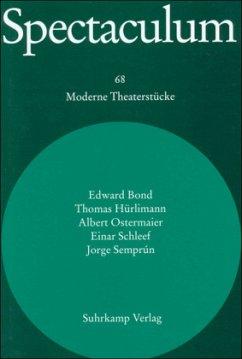 Spectaculum 68. Fünf moderne Theaterstücke und Materialien - Bond, Edward; Hürlimann, Thomas; Ostermaier, Albert; Schleef, Einar; Semprún, Jorge