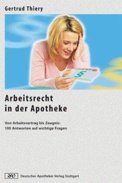 Arbeitsrecht in der Apotheke - Thiery, Gertrud