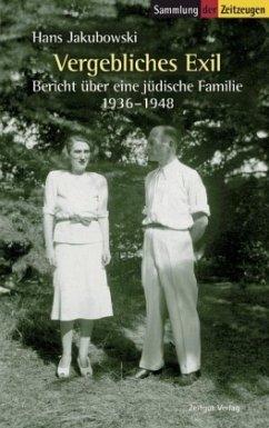 Vergebliches Exil - Jakubowski, Hans