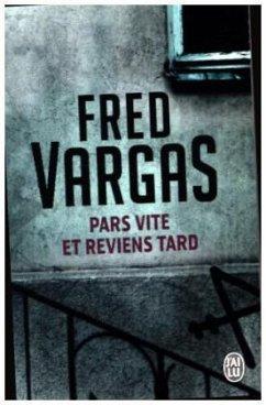Pars vite et reviens tard - Vargas, Fred