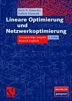 Lineare Optimierung und Netzwerkoptimierung - Hamacher, Horst W.; Klamroth, Katrin