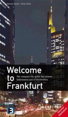 Welcome to Frankfurt - Spohr, Simone; Schiller, Klaus; Bode, Ilona