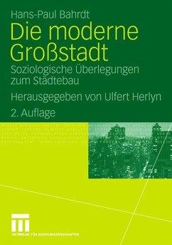 Die moderne Großstadt - Bahrdt, Hans P.