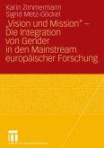 """""""Vision und Mission"""" - Die Integration von Gender in den Mainstream europäischer Forschung"""