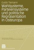 Wahlsysteme, Parteiensysteme und politische Repräsentation in Osteuropa