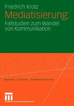 Mediatisierung - Krotz, Friedrich