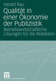 Qualität in einer Ökonomie der Publizistik