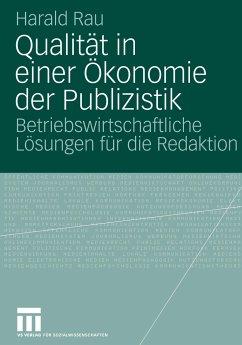 Qualität in einer Ökonomie der Publizistik - Rau, Harald