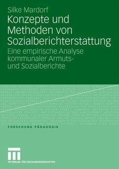 Konzepte und Methoden von Sozialberichterstattung - Mardorf, Silke