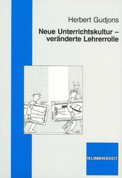 Neue Unterrichtskultur - veränderte Lehrerrolle - Gudjons, Herbert