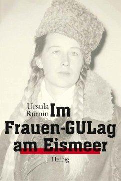 Im Frauen-GULag am Eismeer - Rumin, Ursula