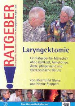 Laryngektomie - Glunz, Mechthild; Stappert, Hanne