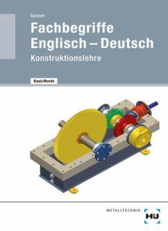 BasicWords: Bautechnik Fachbegriffe Englisch-Deutsch - Gasser, Andreas