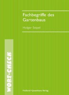 Fachbegriffe des Gartenbaus - Seipel, Holger
