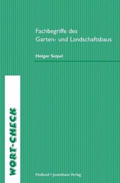Fachbegriffe des Garten- und Landschaftsbaus - Seipel, Holger
