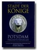 Stadt der Könige - Potsdam, Preussens Versailles, 1 Audio-CD