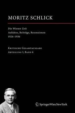 Die Wiener Zeit - Schlick, Moritz Schlick, Moritz