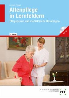 Altenpflege in Lernfeldern. Pflegepraxis und me...