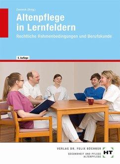 Altenpflege in Lernfeldern. Rechtliche Rahmenbe...