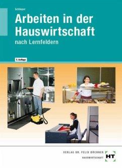 Arbeiten in der Hauswirtschaft - Schlieper, Cornelia A.