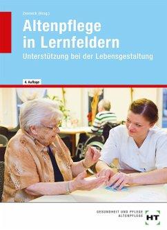 Altenpflege in Lernfeldern. Unterstützung bei d...