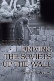 Driving the Soviets up the Wall - Soviet-East German Relations, 1953-1961