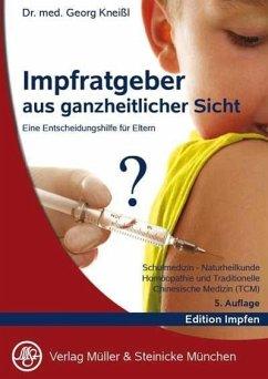 Impfratgeber aus ganzheitlicher Sicht - Kneißl, Georg