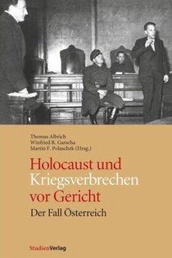Holocaust und Kriegsverbrechen vor Gericht - Albrich, Thomas / Garscha, Winfried R. / Polaschek, Martin (Hgg.)