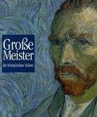 Große Meister der Europäischen Malerei